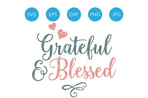 Grateful and Blessed SVG Cut File