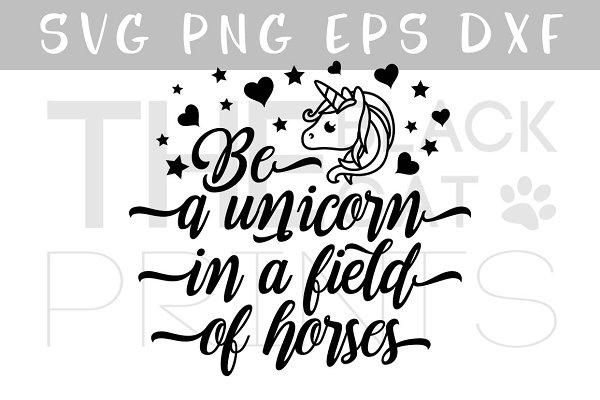 Be A Unicorn Svg Dxf Png Eps Pre Designed Illustrator Graphics Creative Market