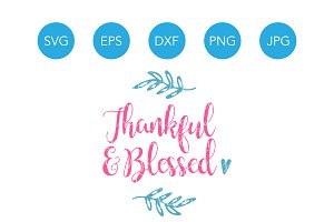 Thankful and Blessed SVG File Design