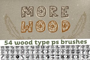 More Wood | 54 Wood Type PS Brushes