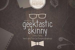 Geektastic Skinny