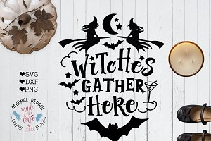 Witches Gather Here Cut File