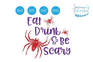 Eat Drink and Be Scary SVG Spiders