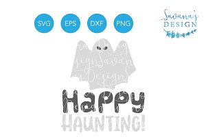Happy Haunting Ghost SVG Halloween