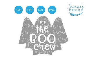 The Boo Crew SVG Ghost SVG Cut File