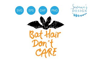 Bat Hair Don't Care SVG Cutting File