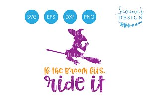 If the Broom Fits Ride It Witch SVG