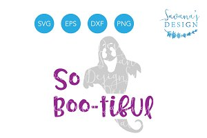 So Bootiful SVG Ghost SVG Halloween