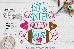 Little Sister Biggest Fan Football