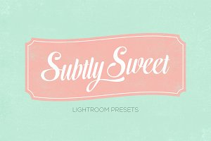 Subtly Sweet Lightroom Presets