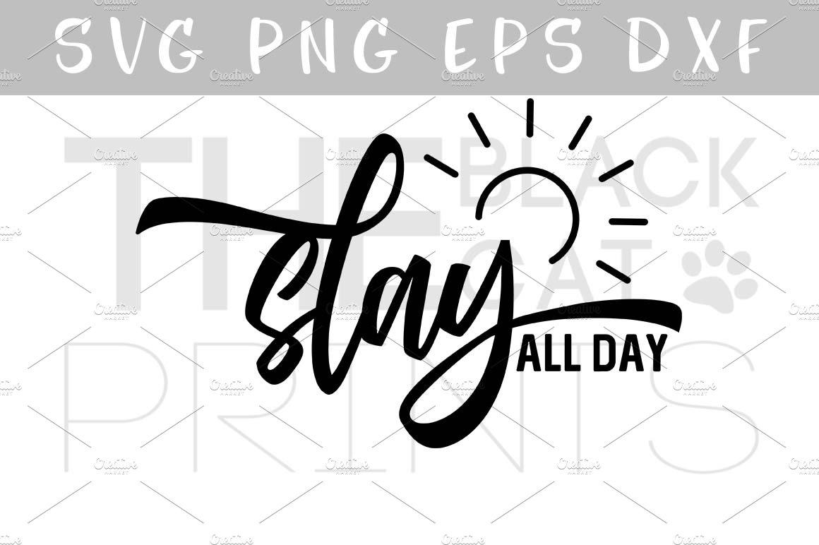 Slay All Day Svg Dxf Eps Png Pre Designed Illustrator Graphics Creative Market