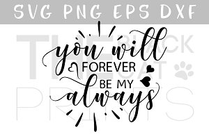 Forever my always SVG DXF PNG EPS