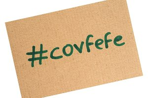 Covfefe, a new word invented by President Trump