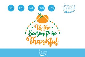 Tis the Season to be Thankful SVG