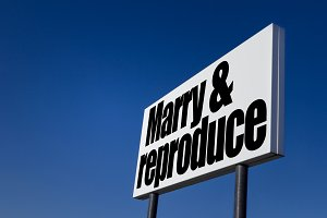 """Message """"Marry & reproduce"""""""