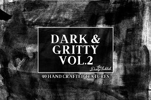 Dark & Gritty Vol. 2