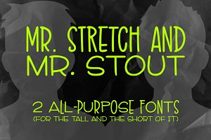 Mr. Stretch & Mr. Stout Fonts