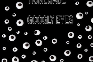 homemade googly eyes