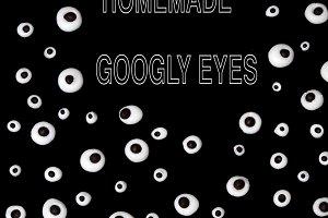 homemade googly eyes