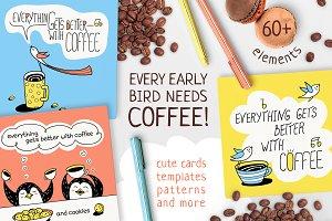 EVERY EARLY BIRD NEEDS COFFEE Vol.1