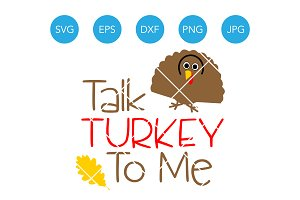 Talk Turkey to Me Thanksgiving SVG