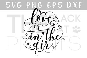 Love is in the air SVG DXF PNG EPS