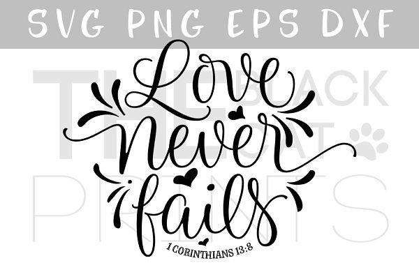 Love Never Fails Svg Dxf Png Eps Pre Designed Illustrator Graphics Creative Market