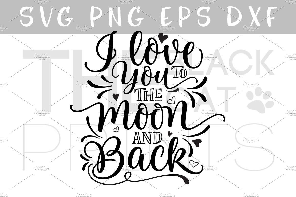 48+ I Love You To The Moon And Back – Svg, Png & Vector Cut File Image