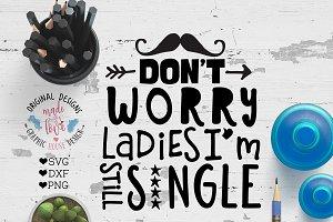 Don't Worry Ladies I am still Single