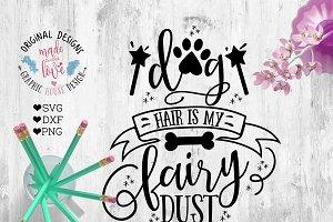 Dog Hair is my Fairy Dust Cut File