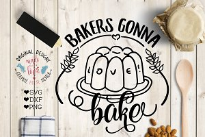 Baker Gonna Bake Cutting File