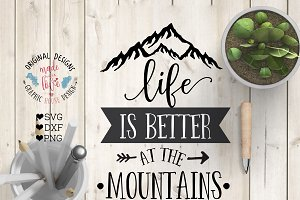 Life is better at the mountains SVG