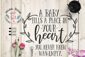 A baby fills a space in your heart