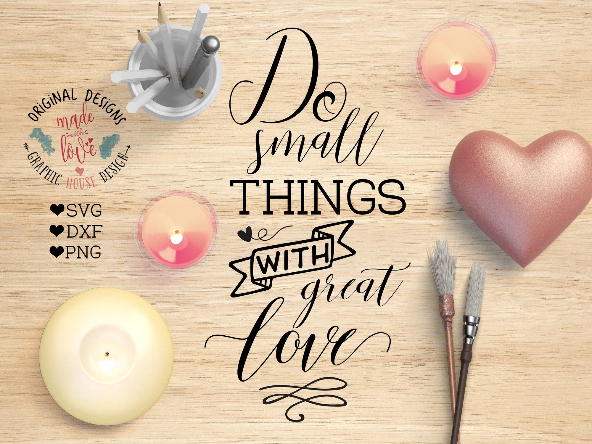 Do Small Things Great Love Cut File Pre Designed Illustrator Graphics Creative Market