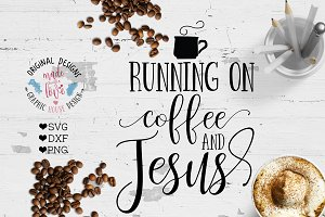 Running on Coffee and Jesus Cut File