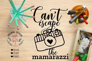 Can't Escape the Mamarazzi Cut File