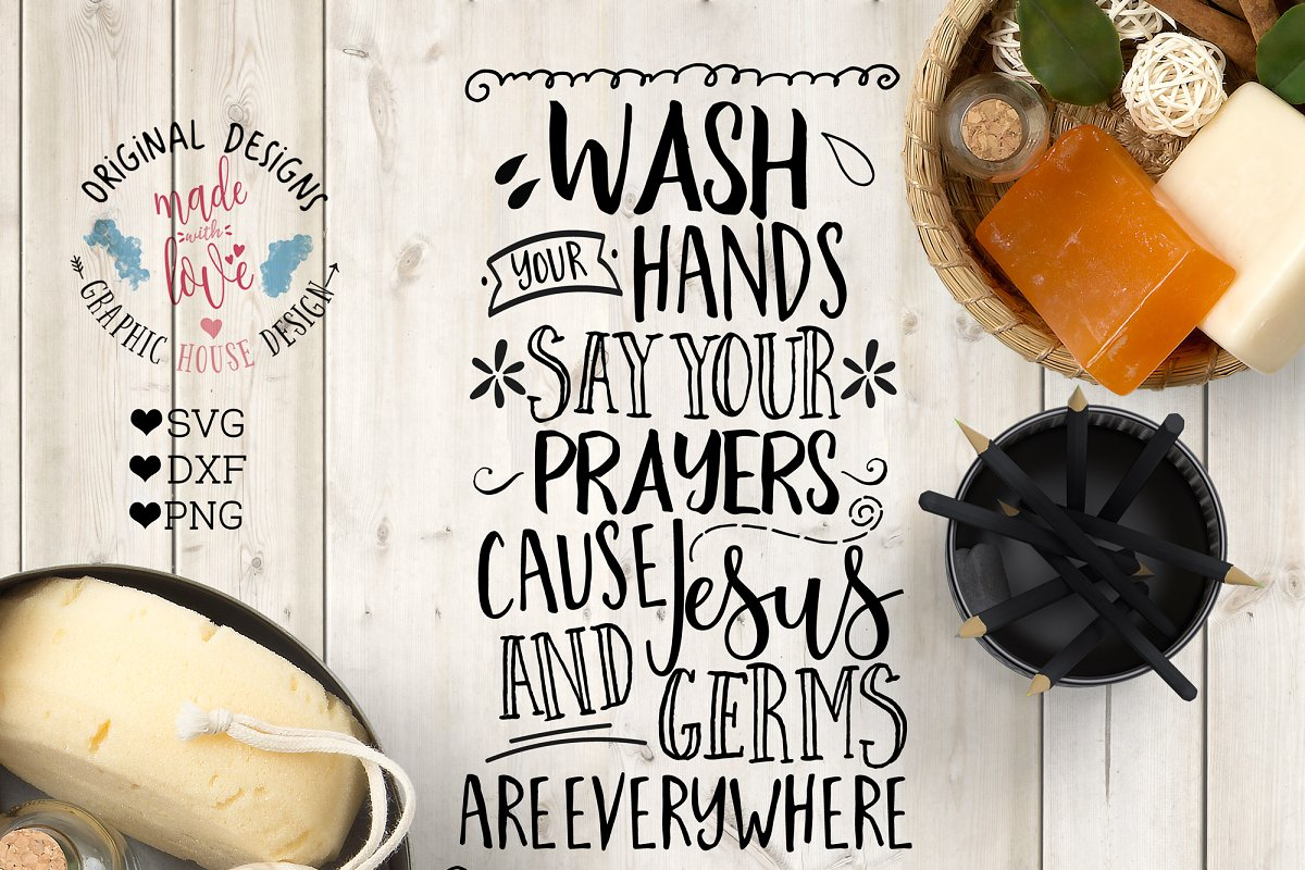Wash Your Hands Say Your Prayers SVG