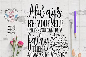 Be A Fairy SVG DXF PNG Cutting File