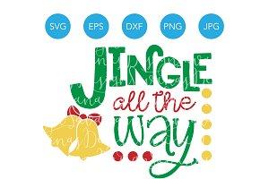 Jingle All The Way SVG for Christmas
