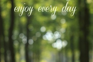 Enjoy every day,nature background