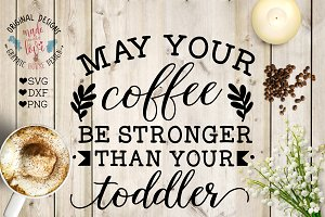 May your Coffee Be Stronger