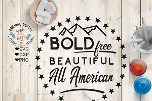 Bold Free Beautiful All American SVG