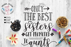 The Best Sisters Get Promoted SVG