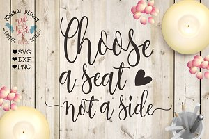 Choose a seat not a side Cut File