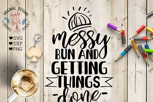 Messy Bun and Getting Things Done