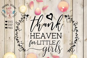 Thank Heaven For Little Girls SVG