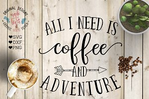 All I need is coffee and adventure