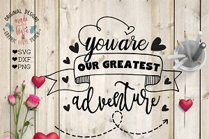 You are my greatest adventure SVG