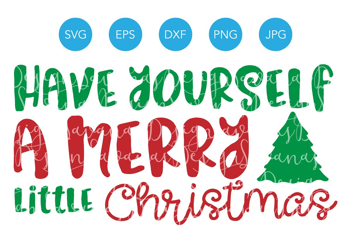 Have Yourself A Merry Little Christmas Svg.Merry Little Christmas Svg Cut File Illustrations