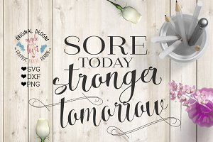 Sore Today Strong Tomorrow Cut File